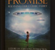 Forgotten Promise : Rejoining Our Cosmic Family a Story of a Lifelong Interaction with Beings from Another World